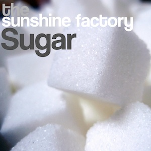 The Sunshine Factory – Sugar